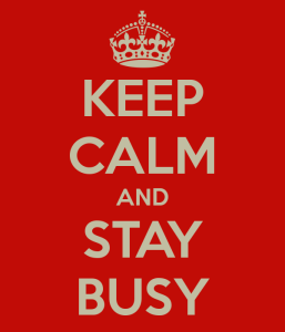 keep-calm-and-stay-busy